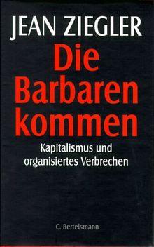 Die Barbaren kommen. Kapitalismus und organisiertes Verbrechen