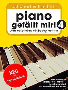 Piano gefällt mir! 50 Chart und Film Hits - Band 4. Von Coldplay bis Harry Potter (Variante Spiralbindung)