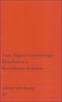 Einzelheiten I: Bewußtseins-Industrie (edition suhrkamp)