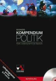 Buchners Kompendium Politik - Materialien, 1 CD-ROM Politik und Wirtschaft für die Oberstufe. Unterrichtsmaterialien zur Ergänzung der Schülerbände