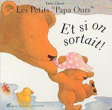 Les petits Papa Ours : Et si on sortait !
