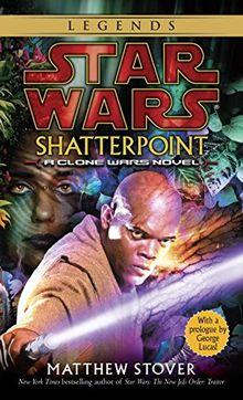 Shatterpoint: Star Wars: A Clone Wars Novel (Star Wars - Legends)
