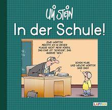 In der Schule!: Lustiges Geschenkbuch für Schüler und Lehrer (Uli Stein Für dich!)