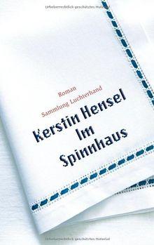 Im Spinnhaus Roman Von Kerstin Hensel