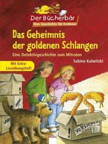 Das Geheimnis der goldenen Schlangen: Eine Detektivgeschichte zum Mitraten. Mit Extra-Leseübungsheft. Der Bücherbär: Eine Geschichte für Erstleser