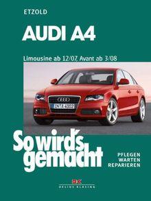 So wird's gemacht. Pflegen - warten - reparieren: Audi A4: So wird's gemacht - Band 147: Benziner 120-265 PS und Diesel 120-240 PS pflegen - warten - reparieren: BD 147