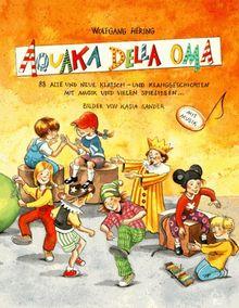 AQUAKA DELLA OMA: 88 alte und neue Klatsch- und Klanggeschichten mit Musik und vielen Spielideen