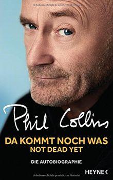 Da kommt noch was - Not dead yet: Die Autobiographie
