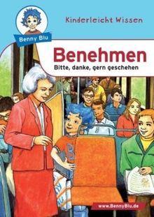 Benny Blu Benehmen: Bitte, danke, gern geschehen