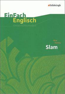 EinFach Englisch Unterrichtsmodelle. Unterrichtsmodelle für die Schulpraxis: EinFach Englisch Unterrichtsmodelle: Nick Hornby: Slam