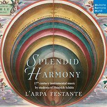 Splendid Harmony - 17th Century Instrumental Music by students of Heinrich Schütz