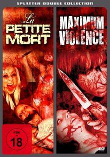 La Petite Mort & Maximum Violence - Splatter Double Collection [2 DVDs]