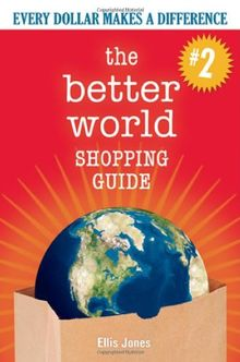 The Better World Shopping Guide--Revised Edition: Every Dollar Makes a Difference (Better World Shopping Guide: Every Dollar Can Make a Difference)
