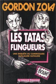 Les tatas flingueurs - : Les enquêtes du commissaire Guillaume Suitaume
