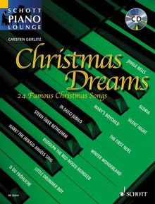 Schott piano lounge: Christmas Dreams. 24 famous Christmas songs