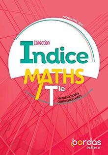 Indice Mathématiques complémentaires Tle voie générale 2020 Manuel de l'élève (Indice maths)