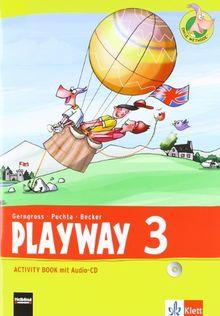 Playway. Für den Beginn ab Klasse 3 / Activity Book mit Audio-CD 3. Schuljahr: Ausgabe 2013