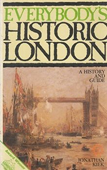 Everybody's Historic London: A History and Guide