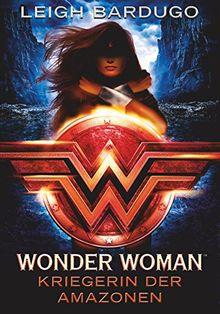 Wonder Woman - Kriegerin der Amazonen: Roman