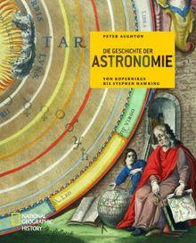 Die Geschichte der Astronomie: Von Kopernikus bis Stephen Hawking