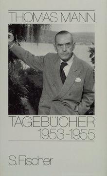 Thomas Mann, Tagebücher: Tagebücher 1953-1955