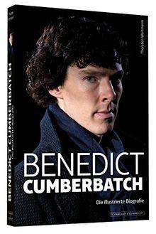 Benedict Cumberbatch - Die illustrierte Biografie
