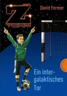 Das Z-Team - Pepe und sein Team - Ein intergalaktisches Tor