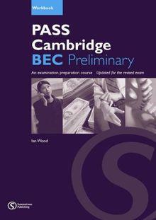 Pass Cambridge BEC (B1) Preliminary - Workbook (Pass Cambridge BEC Series)
