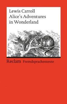Alice's Adventures in Wonderland: (Fremdsprachentexte)