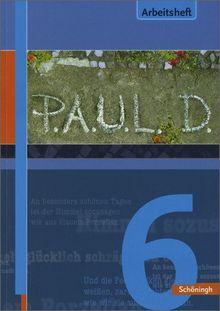 P.A.U.L.D. - Persönliches Arbeits- und Lesebuch Deutsch. Für Gymnasien und Gesamtschulen: Arbeitsheft 6