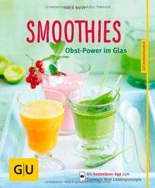 Smoothies: Obst-Power im Glas (GU Küchenratgeber Relaunch ab 2013)
