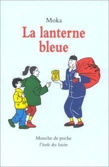 La lanterne bleue (Mouche Poche)
