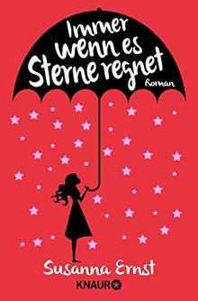 Immer wenn es Sterne regnet: Roman