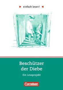 einfach lesen! - Für Lesefortgeschrittene: Niveau 3 - Beschützer der Diebe: Ein Leseprojekt nach dem Jugendroman von Andreas Steinhöfel. Arbeitsbuch ... Roman. Leseheft für den Förderunterricht