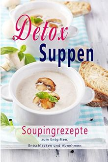detox suppen souping zum abnehmen superfood rezepte zum entgiften entschlacken abnehmen. Black Bedroom Furniture Sets. Home Design Ideas