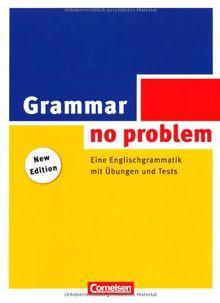 Grammar - no problem: Eine Englischgrammatik mit Übungen und Tests. Buch mit beiliegendem Lösungsschlüssel