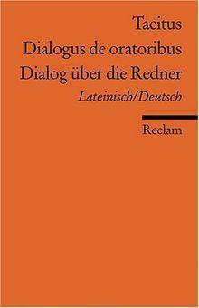 Dialogus de oratoribus /Dialog über die Redner: Lat. /Dt: Lateinisch/Deutsch