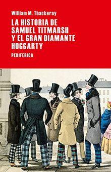 La Historia de Samuel Titmarsh Y El Gran Diamante Hoggarty (Largo recorrido, Band 64)