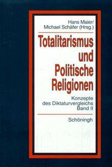 'Totalitarismus' und 'Politische Religionen', Bd.2