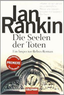 Die Seelen der Toten: der 10. Fall für Inspector Rebus: Ein Inspector-Rebus-Roman