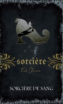 Sorcière: Sorcière de sang (French Edition)