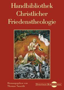Handbibliothek Christlicher Friedenstheologie