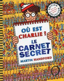 Ou Est Charlie Le Carnet Secret De Martin Handford