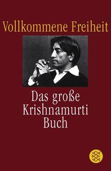 Vollkommene Freiheit: Das große Krishnamurti-Buch