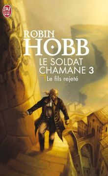 Le Soldat Chamane - 3 - Le Fils Rejete (Science Fiction)