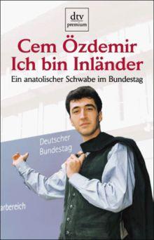 Ich bin Inländer. Ein anatolischer Schwabe im Bundestag.