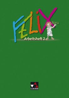 Felix Neu. Arbeitsheft 2: Unterrichtswerk für Latein