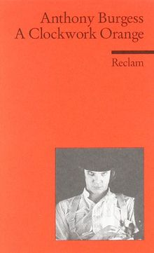A Clockwork Orange: (Fremdsprachentexte)