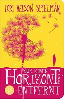 Nur einen Horizont entfernt: Roman (Fischer Taschenbibliothek)