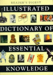 Illustrated Dictionary of Essential Knowledge: Information That Everyone Needs to Know